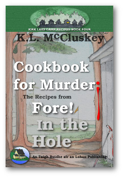 Cover for Kirk Lake Camp series recipe book four, Cookbook for Murder: Recipes from Fore! In the Hole.